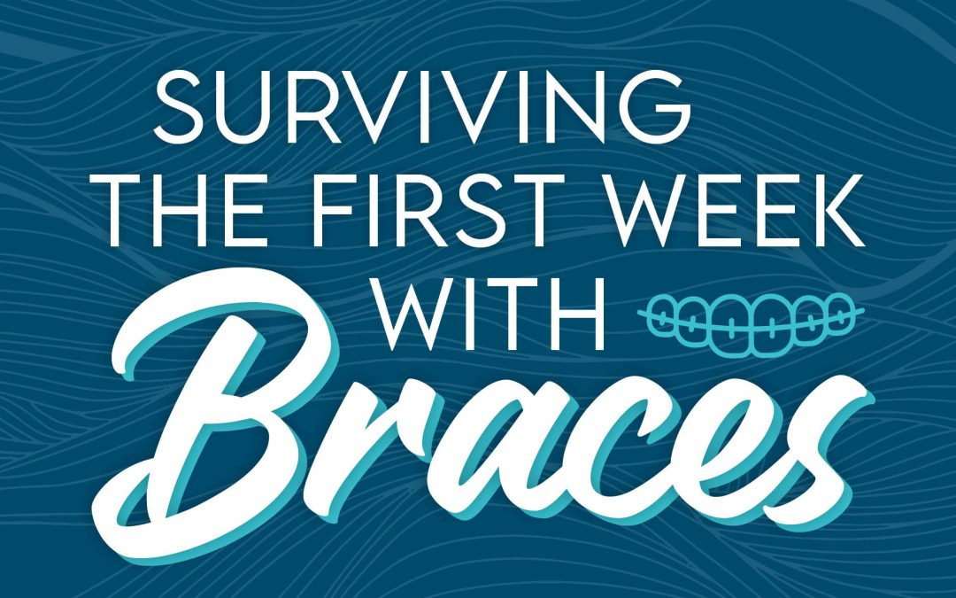 Surviving the First Week with Braces